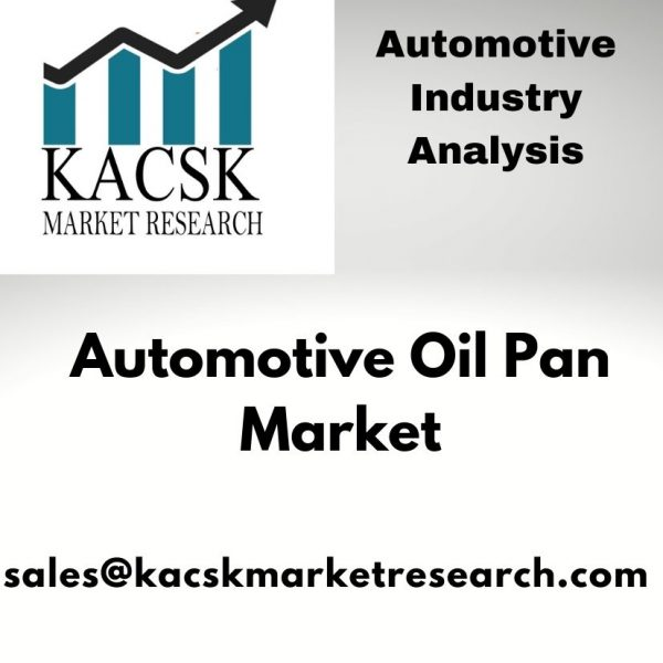 Automotive Oil Pan Market