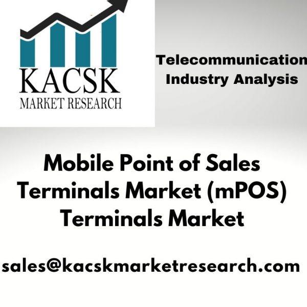 Mobile Point of Sales Terminals Market (mPOS) Terminals Market