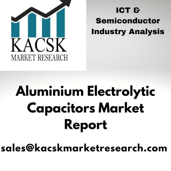 Aluminium Electrolytic Capacitors Market report