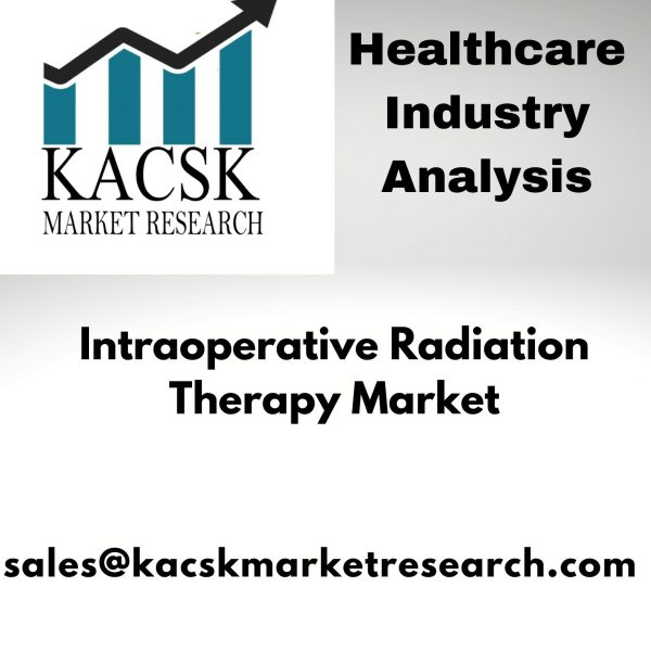 Intraoperative Radiation Therapy Market