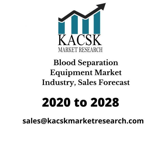 Blood Separation Equipment Market Industry, Sales Forecast