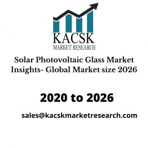 Solar Photovoltaic Glass Market Insights- Global Market size 2026